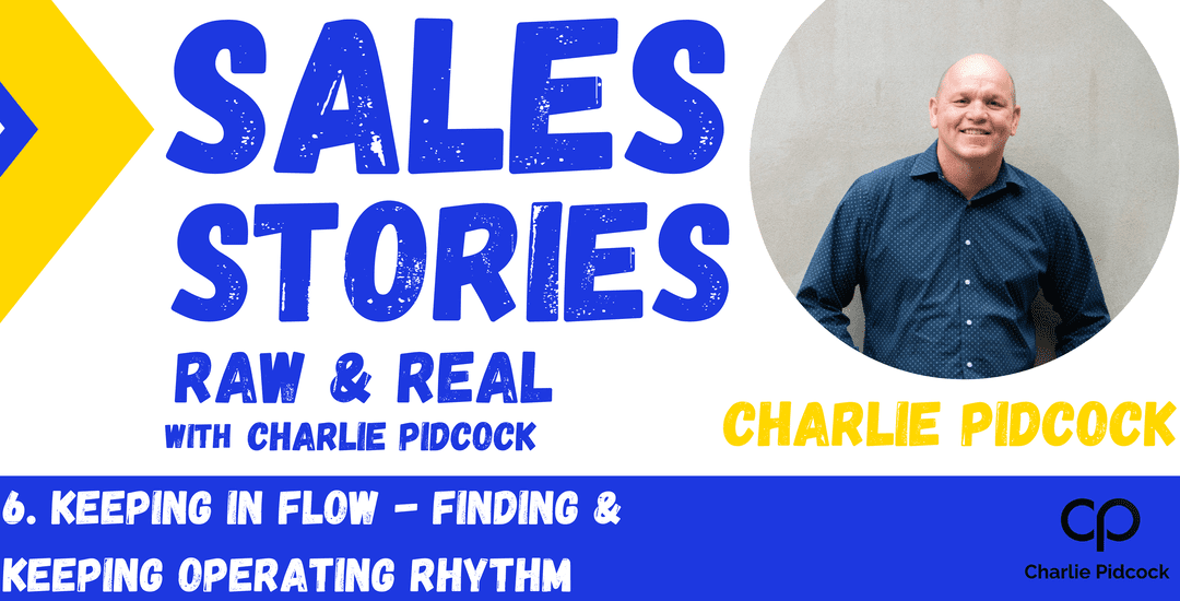 Charlie Pidcock – Keeping in Flow: Finding & Keeping Operating Rhythm   Season 1 Episode 06