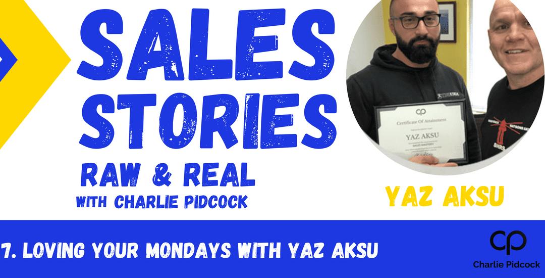 Yaz Aksu – Loving Your Mondays   Season 1 Episode 07