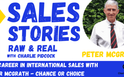 Peter McGrath – A Career in International Sales: Chance or Choice   Season 1 Episode 08