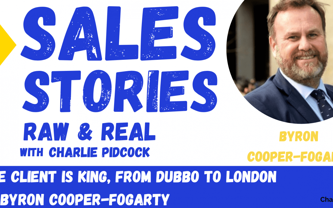 The Client is King, from Dubbo to London with Byron Cooper-Fogarty